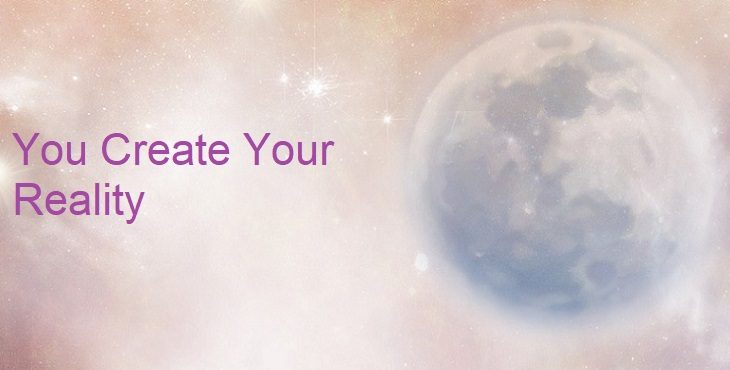 "Image of a lovely starry background with the phrase ""You Create Your Reality"". The Power Of Your Intent"